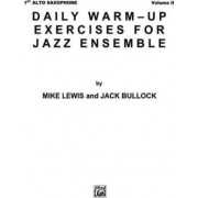 Daily Warm-Up Exercises for Jazz Ensemble, Vol 1 by Mike Lewis