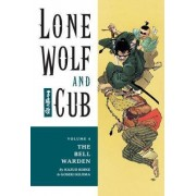 Lone Wolf and Cub Volume 4: The Bell Warden by Kazuo Koike