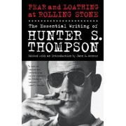 Fear and Loathing at Rolling Stone by Hunter S Thompson