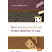 Revisiting Aquinas' Proofs for the Existence of God by Robert Arp