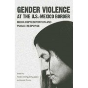 Gender Violence at the U.S.-Mexico Border by Hector Dominguez-Ruvalcaba