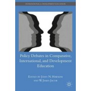 Policy Debates in Comparative, International, and Development Education by W. James Jacob