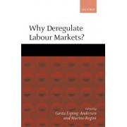 Why Deregulate Labour Markets? by Professor Gosta Esping-Andersen