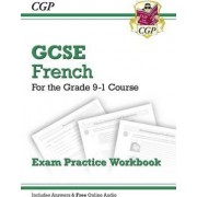 New GCSE French Exam Practice Workbook - For the Grade 9-1 Course (Includes Answers) by CGP Books