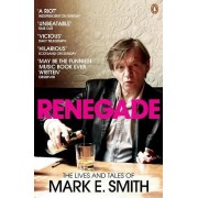 Renegade by Mark E. Smith