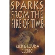 Sparks from the Fire of Time by Rick Clerici
