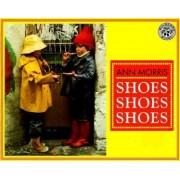 Shoes, Shoes, Shoes by Ann Morris
