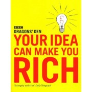 Your Idea Can Make You Rich by Dragons' Den