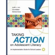 Taking Action on Adolescent Literacy by Judith L Irvin