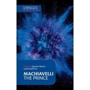 Machiavelli: The Prince by Niccolo Machiavelli