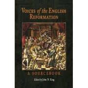 Voices of the English Reformation by Mr John N. King