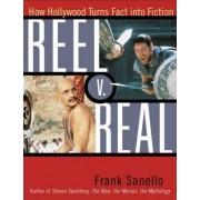 Reel v. Real by Frank Sanello