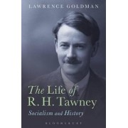 The Life of R. H. Tawney by Fellow and Tutor in Modern History Lawrence Goldman