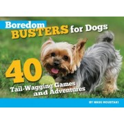Boredom Busters for Dogs by Nikki Moustaki