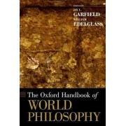 The Oxford Handbook of World Philosophy by Jay L. Garfield
