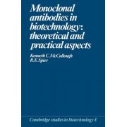 Monoclonal Antibodies in Biotechnology by Kenneth C. McCullough