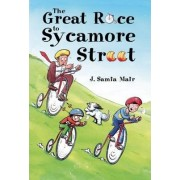 The Great Race to Sycamore Street by J. Samia Mair