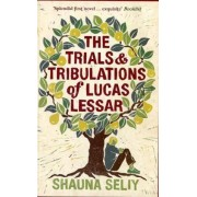 The Trials and Tribulations of Lucas Lessar by Shauna Seliy
