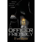 Officer Friendly: Fear Has a New Name and Its Name Is Cain