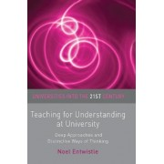 Teaching for Understanding at University by Noel Entwistle