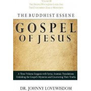 The Buddhist Essene Gospel of Jesus Volume III by Dr Johnny Lovewisdom