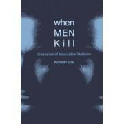 When Men Kill by Kenneth Polk