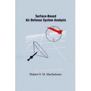 Surface-Based Air Defense System Analysis by Robert H.M. Macfadzean