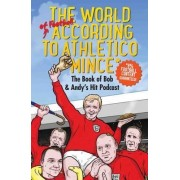 The World of Football According to Athletico Mince by Bob Mortimer
