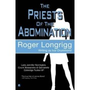 The Priests of the Abomination by Roger Longrigg