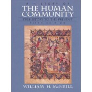 A History of the Human Community Combined by William H. McNeill
