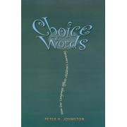 Choice Words by Peter H Johnston