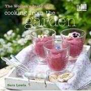 Women's Institute: Cooking from the Garden by Sara Lewis