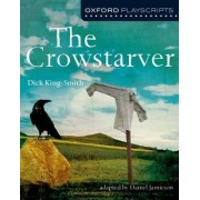 Oxford Playscripts: The Crowstarver by Dick King-Smith