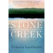 Stone Creek by Victoria Lustbader