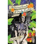 The Secret Book of Frida Kahlo by F. G. Haghenbeck