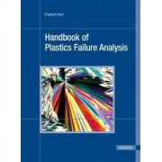 Handbook of Plastics Failure Analysis by Friedrich Kurr
