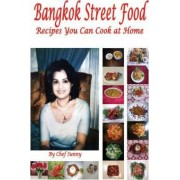 Bangkok Street Food Recipes You Can Cook at Home by Sunny Mach