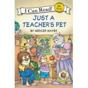 Little Critter: Just a Teacher's Pet by Mercer Mayer