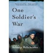 One Soldier's War by Arkady Babchenko