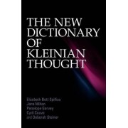 The New Dictionary of Kleinian Thought by Elizabeth Bott Spillius