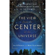 The View from the Center of the Universe by Joel Primack
