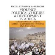 Violence, Political Culture & Development in Africa by Preben Kaarsholm