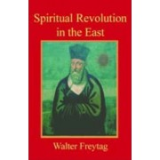 Spiritual Revolution in the East by Walter Freytag