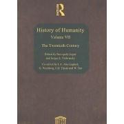 History of Humanity: The Twentieth Century Vol 7 by UNESCO