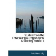 Studies from the Laboratory of Physiological Chemistry, Volume II by Yale University