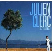 Julien Clerc - Si J'Etais Elle (0724385049828) (1 CD)
