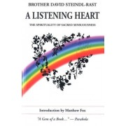 A Listening Heart: The Spirituality of Sacred Senuousness