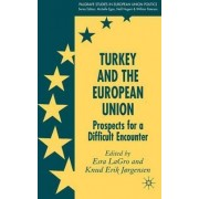 Turkey and the European Union by Esra Lagro