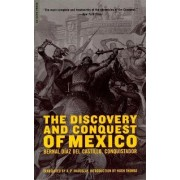 The Discovery And Conquest Of Mexico by Bernal Diaz del Castillo