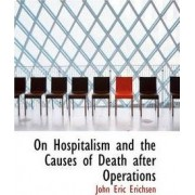 On Hospitalism and the Causes of Death After Operations by John Eric Erichsen